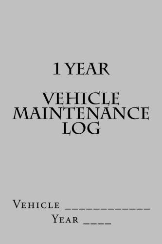 9781511602884: 1 Year Vehicle Maintenance Log: Silver Cover (S M Car Journals)