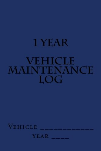 9781511602914: 1 Year Vehicle Maintenance Log: Blue Cover (S M Car Journals)