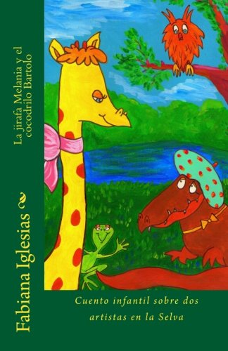 9781511603027: La jirafa Melania y el cocodrilo Bartolo (Spanish Edition)