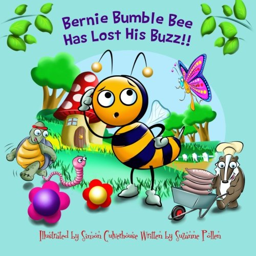 9781511603355: Bernie Bumble Bee Has Lost His Buzz