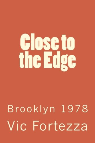 9781511603430: Close to the Edge: Brooklyn 1978