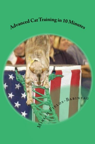 9781511603447: Advanced Cat Training in 10 Minutes
