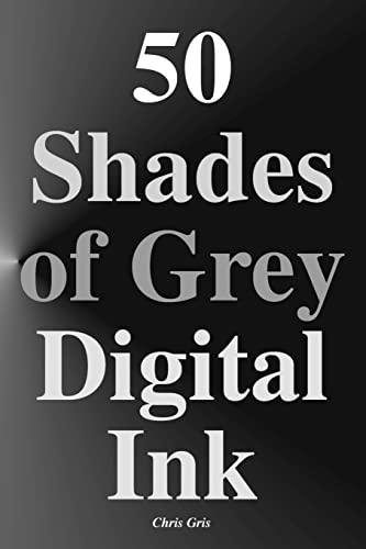 50 Shades of Grey Digital Ink (Paperback): Chris Gris
