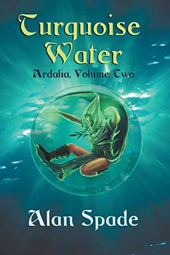 9781511603973: Ardalia: Turquoise Water (Book Two) (Volume 2)