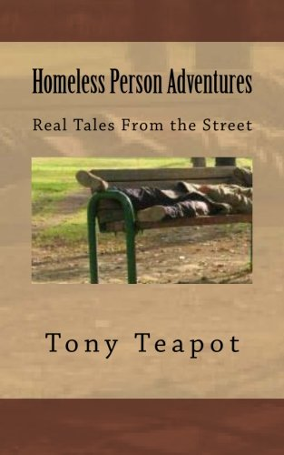 9781511604222: Homeless Person Adventures: Real Tales From the Street