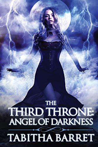 9781511605281: The Third Throne: Angel of Darkness (Volume 1)