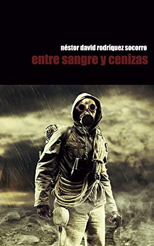 9781511605373: Entre sangre y cenizas (Spanish Edition)