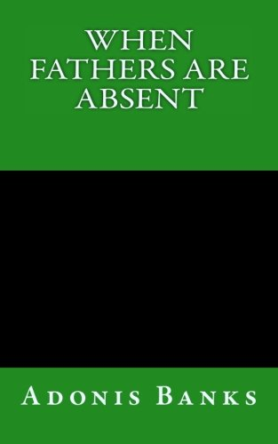 9781511605618: When Fathers Are Absent