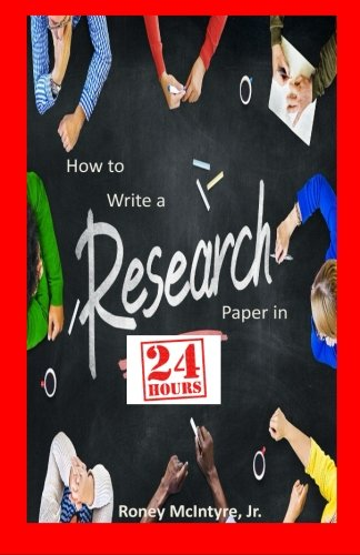 9781511605878: How to Write a Research Paper in 24 Hours