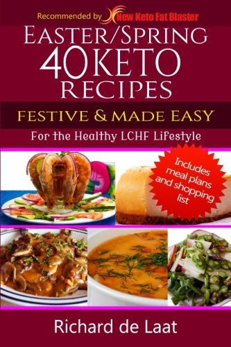 9781511605915: 40 Easter / Spring Keto Recipes: For the Healthy LCHF Lifestyle (Keto Recipe Books) (Volume 1)