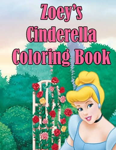 9781511605984: Zoey's Cinderella Coloring Book: High Quality Personalized Coloring Book