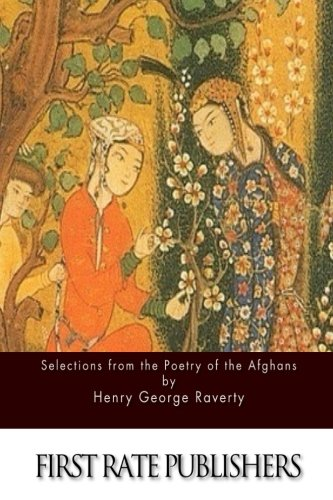 9781511606547: Selections from the Poetry of the Afghans