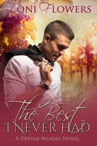 9781511606714: The Best I Never Had (DeVine Winery) (Volume 1)