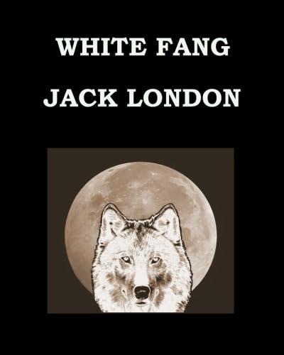 9781511606837: WHITE FANG Jack London: Large Print Edition