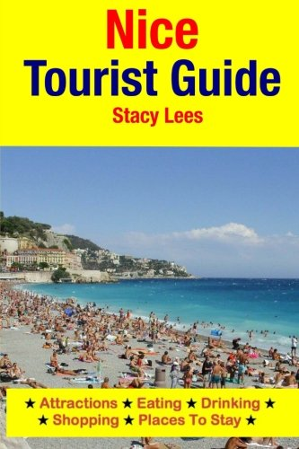 9781511607643: Nice Tourist Guide: Attractions, Eating, Drinking, Shopping & Places To Stay