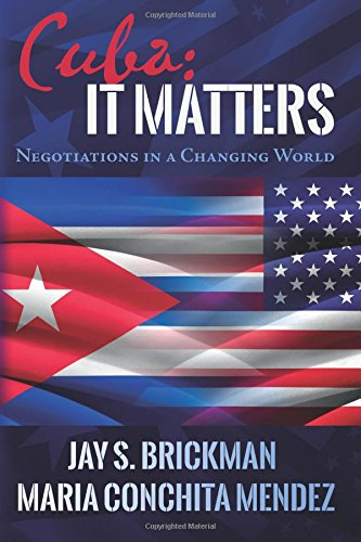 9781511607766: Cuba: It Matters: Negotiations in a Changing World