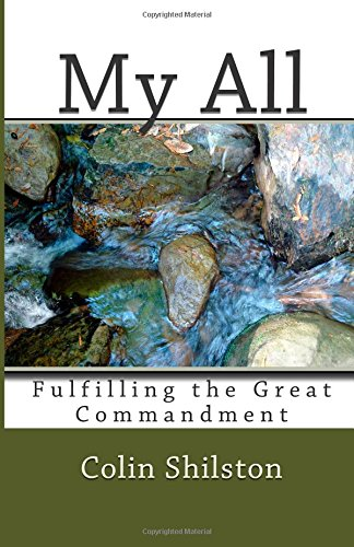 9781511608473: My All: Fulfilling the Great Commandment