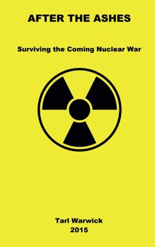 9781511609227: After The Ashes: Surviving The Coming Nuclear War