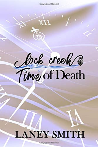 9781511610711: Lock Creek: Time of Death (Lock Creek: Time Capsule Series) (Volume 4)