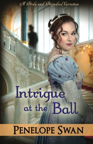 9781511610841: Intrigue at the Ball: A Dark Darcy Mystery - Book 2: Dark Darcy Mysteries (Book 2) ~ A romantic Regency mystery (Volume 2)