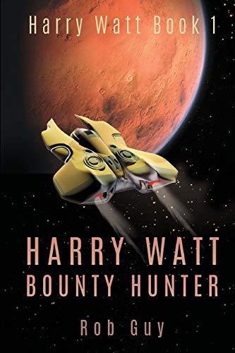 9781511610902: Harry Watt, Bounty Hunter (Volume 1)