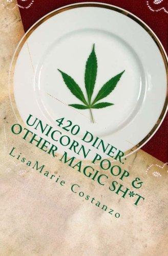 9781511610926: 420 Diner: Unicorn Poop & Other Magic Sh*t