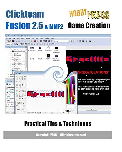 9781511610933: Clickteam Fusion 2.5 & MMF2 Game Creation Practical Tips & Techniques