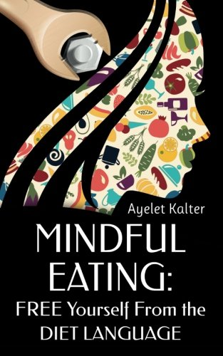 Free Yourself from the Diet Language: Ayelet Kalter
