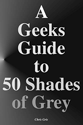 A Geeks Guide to 50 Shades of: Chris Gris