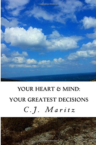 9781511612302: YOUR Heart & Mind: Your Greatest Decisions (Volume 2)