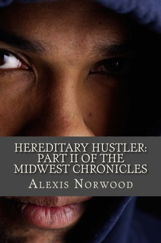 9781511612609: Hereditary Hustler: Part II of the Midwest Chronicles
