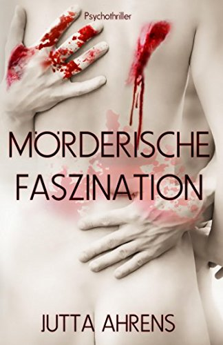 9781511612913: Mörderische Faszination (German Edition)