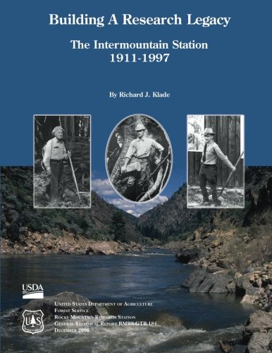 9781511613613: Building A Research Legacy The Intermountain Station 1911-1997
