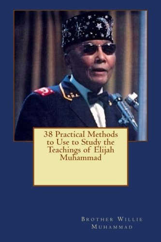 9781511613699: 38 Practical Methods to Use to Study the Teachings of Elijah Muhammad