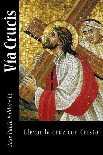 9781511613842: Vía Crucis: Llevar la cruz con Cristo (Spanish Edition)