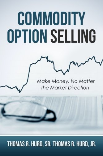Commodity Option Selling: Profit in Up or: Hurd Sr, Thomas