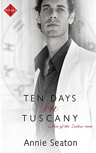 9781511614382: Ten Days in Tuscany (Men of the Zodiac) (Volume 4)