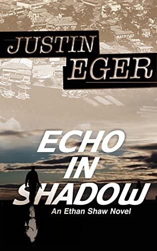 9781511614429: Echo In Shadow: An Ethan Shaw Novel (Volume 1)