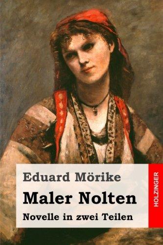 9781511614535: Maler Nolten: Novelle in zwei Teilen (German Edition)
