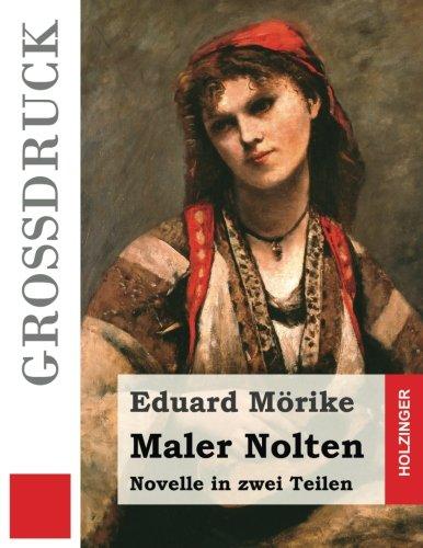 9781511614641: Maler Nolten (Großdruck): Novelle in zwei Teilen (German Edition)