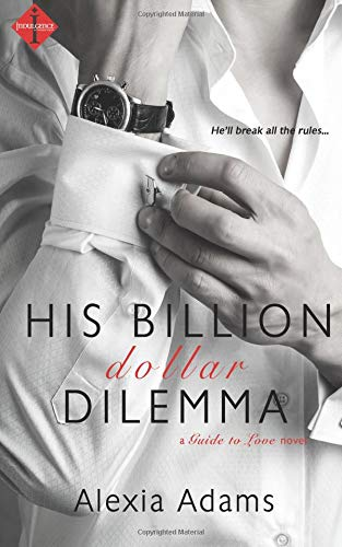 9781511614818: His Billion-Dollar Dilemma (Guide to Love) (Volume 2)