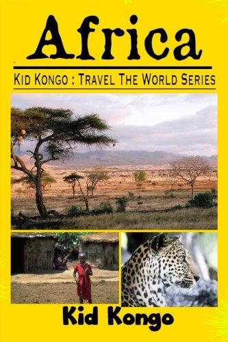 9781511615204: Africa: Kid Kongo Travel The World Series (Volume 3)