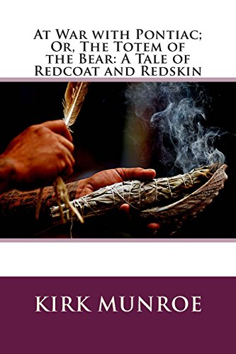 9781511615990: At War with Pontiac; Or, The Totem of the Bear: A Tale of Redcoat and Redskin