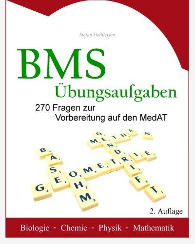 9781511616355: BMS Übungsaufgaben: 270 Fragen zur Vorbereitung auf den MedAT - Biologie - Chemie - Physik - Mathematik (German Edition)