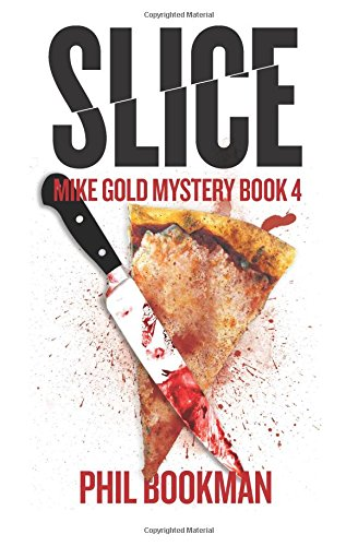 Slice: Mike Gold Mystery Book 4 (Mike Gold Mysteries) (Volume 4): Bookman, Phil