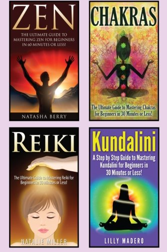 9781511616775: Chakras: Chakras, Zen, Reiki and Kundalini 4 in 1 Box Set: Book 1: Chakras + Book 2: Zen + Book 3: Reiki + Book 4: Kundalini (Chakras for Beginners, ... Mediation for Beginners, Qigong, Taoism)
