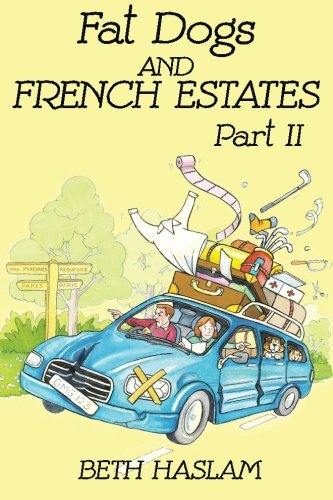 9781511617017: Fat Dogs and French Estates - Part 2 (Volume 2)