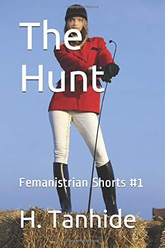 9781511617055: The Hunt: Femanistrian Shorts #1 (Volume 1)