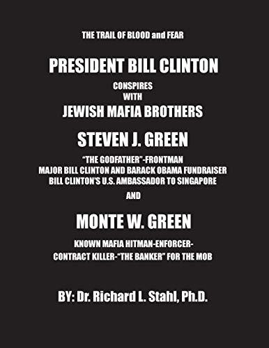 9781511617390: President Bill Clinton Conspires With Jewish Mafia Brothers Steven J. Green...