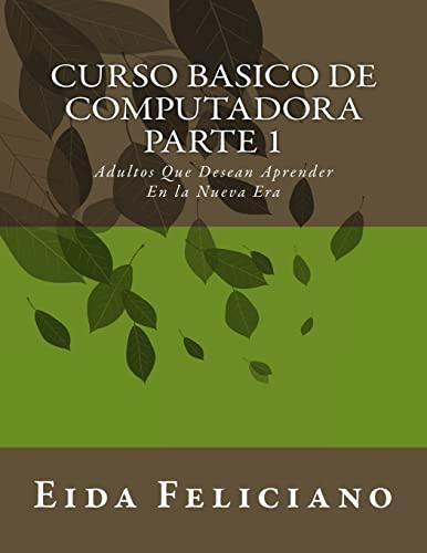9781511617406: Curso Basico De Computadora: Para Adultos Con Deseos De Aprender (Spanish Edition)